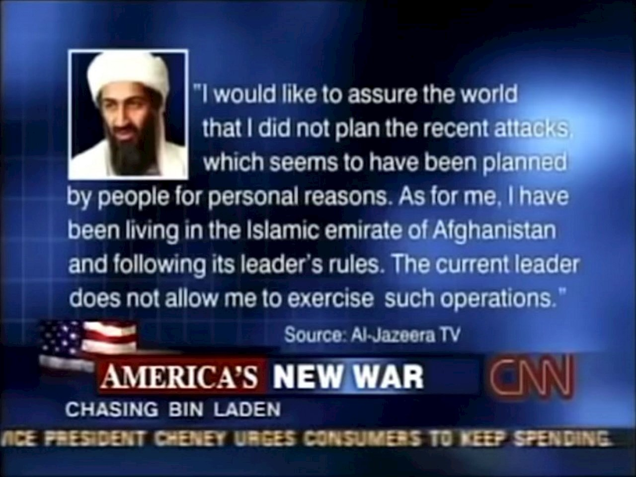 Osama bin Laden never admitted or took any responsibility for the events of 9-11